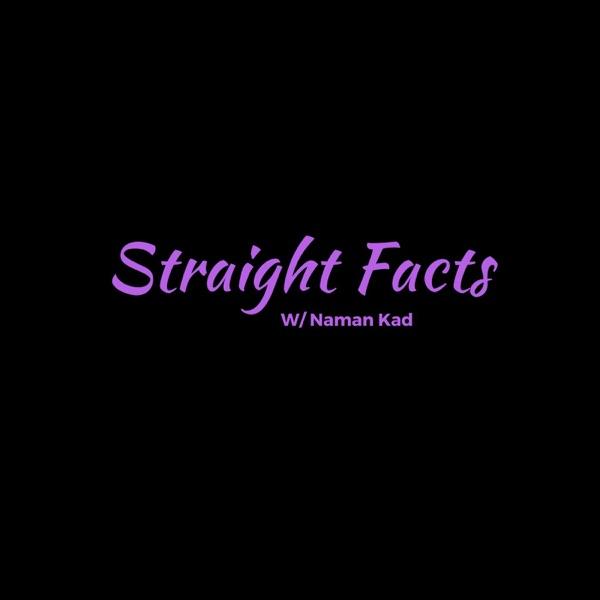 Straight Facts W/ Naman Kad