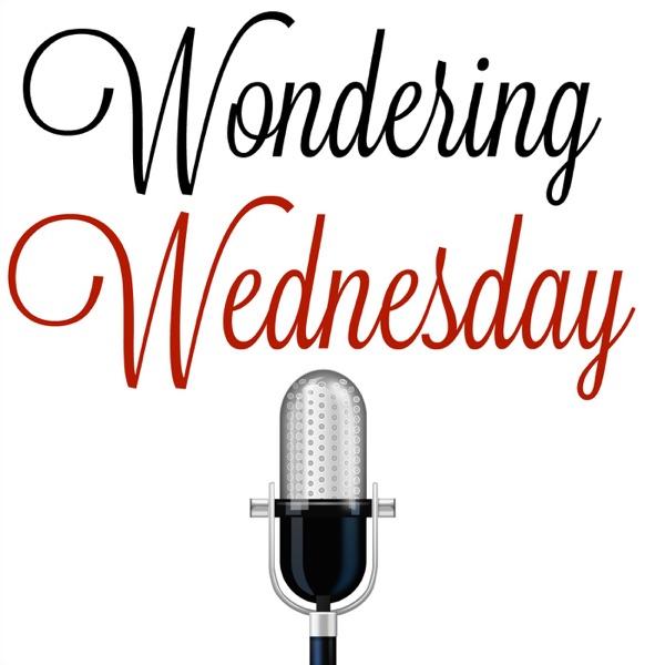 Wondering Wednesday