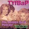 Thank You for Being a Podcast: The Golden Girls Podcast artwork