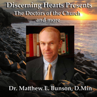 Doctors of the Church with Dr. Matthew Bunson - Discerning Hearts podcast