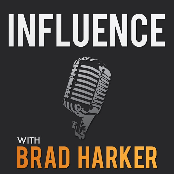 Influence with Brad Harker - Interviewing business leaders, innovators, and entrepreneurs.
