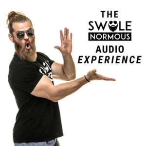 The Swolenormous Audio Experience