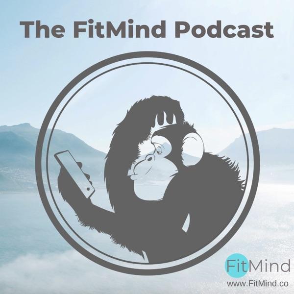 The FitMind Podcast: Mental Health, Psychology & Mindfulness Meditation