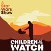 Children of the Watch: A Star Wars Show artwork