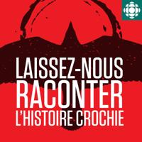 Laissez-nous raconter: L'histoire crochie podcast