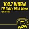 102.7 WNEW- FM Talk's Wild West