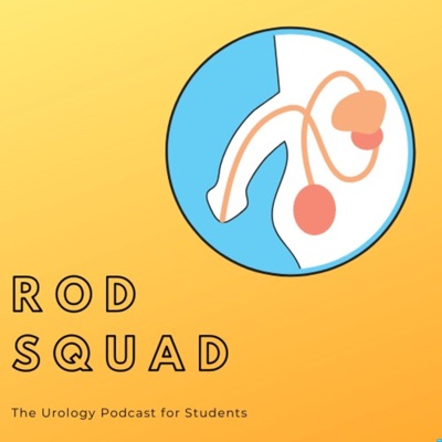 Rod Squad: The Urology Podcast for Students