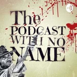 The Podcast With No Name