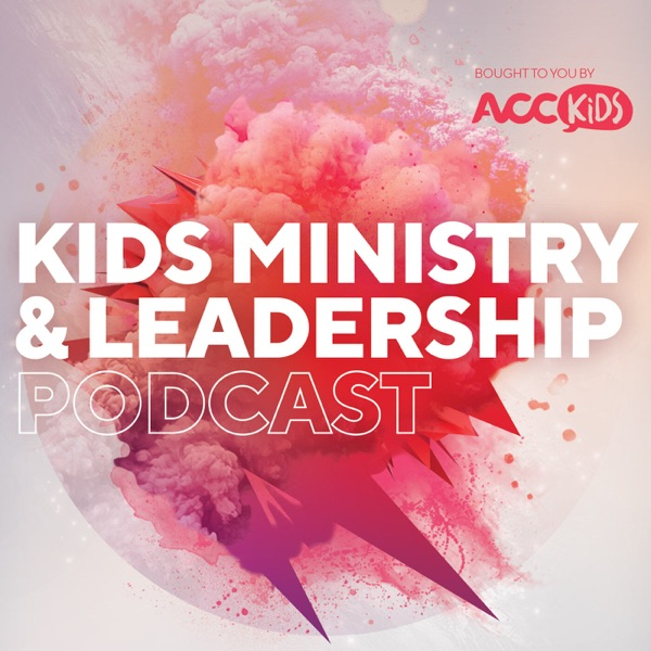 Kids Ministry and Leadership Podcast