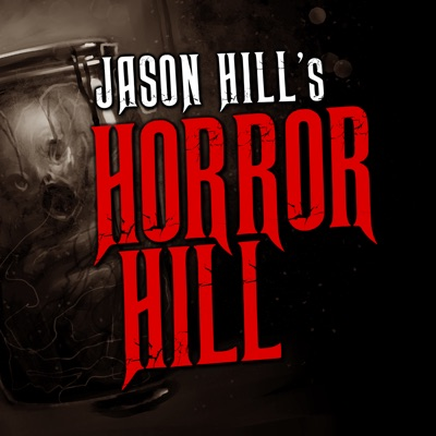 Horror Hill: A Horror Anthology and Scary Stories Series Podcast:Chilling Entertainment, LLC & Studio71