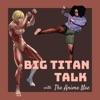 Big Titan Talk with The Anime Nae artwork