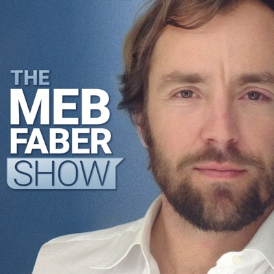 The Meb Faber Show:Meb Faber