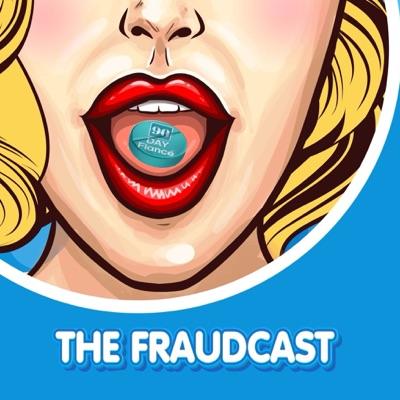 The Fraudcast: A 90 Day Fiance Podcast:@FraudedMedia