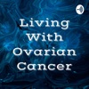 Living With Ovarian Cancer artwork