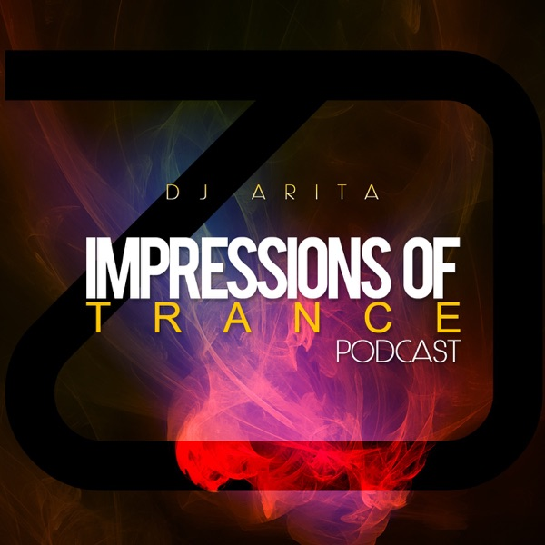 DJ Arita: Impressions Of Trance Podcast