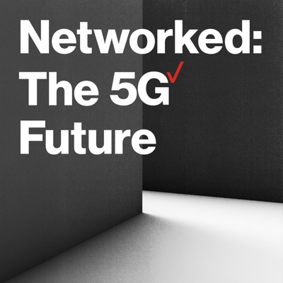 Networked: The 5G Future:Verizon 5G