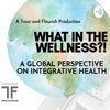 What In The Wellness?! A global perspective on integrative health  artwork