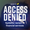 Access denied: Systemic racism in financial services artwork