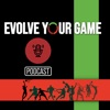Evolve Your Game Podcast artwork