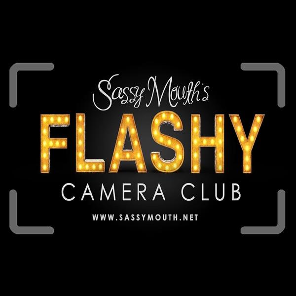 Sassy Mouth's Flashy Camera Club Podcast