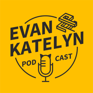 Evan and Katelyn Podcast