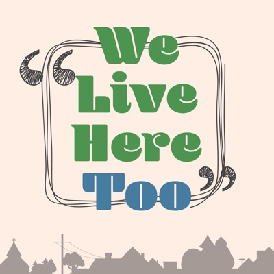 We Live Here, Too