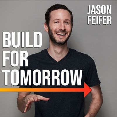 Build For Tomorrow (Formerly Pessimists Archive):Jason Feifer