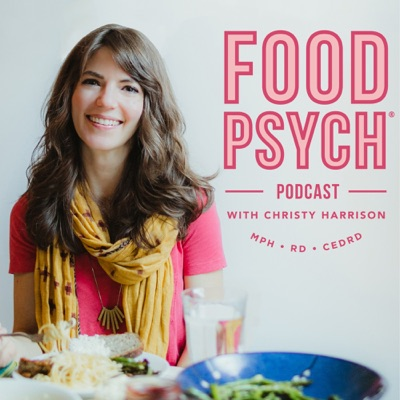 Food Psych Podcast with Christy Harrison:Christy Harrison, MPH, RD, CEDRD