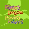 Fairies and Dragons, Ponies and Knights artwork