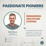 Reimagining Healthcare Staffing with Matt Pierce