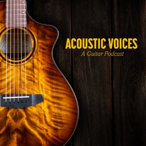 Acoustic Voices: A Guitar Podcast