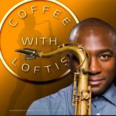 """Coffee with Loftis"""
