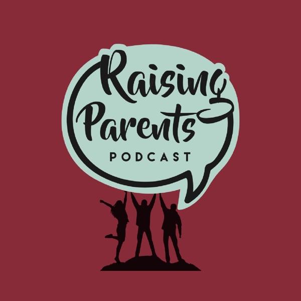 Raising Parents Podcast
