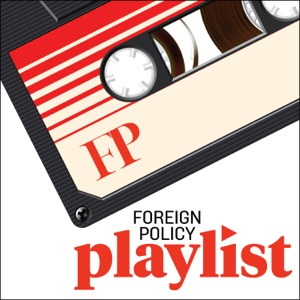 Foreign Policy Playlist