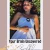 Your Brain Uncovered with Aya Tarabeine artwork