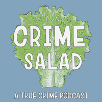 Crime Salad Podcast podcast