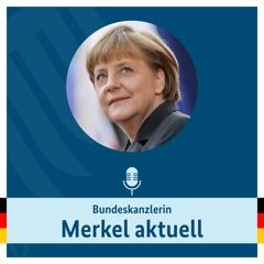 Audio Podcast: Bundeskanzlerin Merkel aktuell