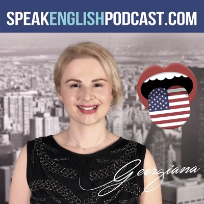 Speak English Now Podcast: Learn English | Speak English without grammar.:Georgiana