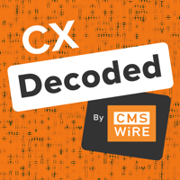 CX Decoded By CMSWire