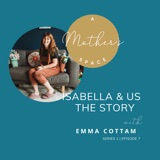 Isabella & Us | The Story with Emma Cottam