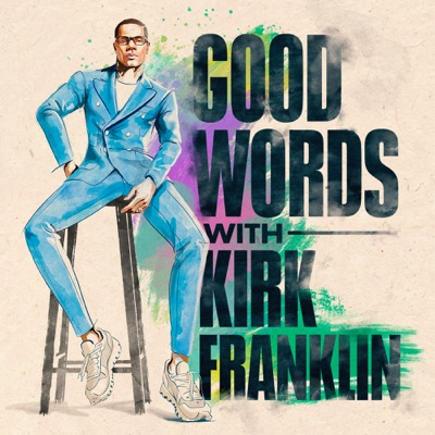 Good Words with Kirk Franklin:Kirk Franklin