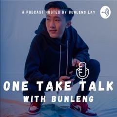 One Take Talk with Bunleng