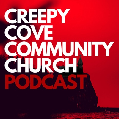 Creepy Cove Community Church Podcast