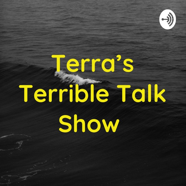 Terra's Terrible Talk Show