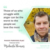 Compassion for anger, with Russell Kolts