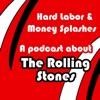 Hard Labor & Money Splashes: A Rolling Stones Podcast artwork