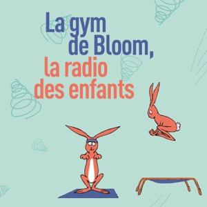 La Gym de Bloom la radio des enfants
