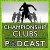 Championship Clubs Podcast artwork
