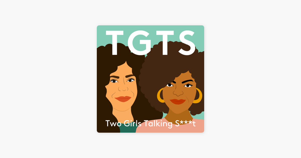 Two Girls Talking Shit on Apple Podcasts