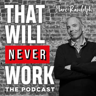That Will Never Work:Marc Randolph